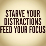 Starve distractions
